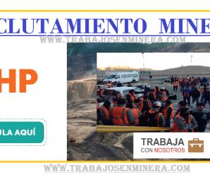 CONVOCATORIA DE TRABAJO PARA BHP Billiton – RECLUTAMIENTO MINERO