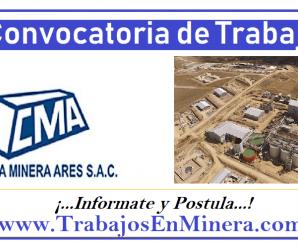 CONVOCATORIA DE TRABAJO Compañía Minera Ares SAC