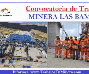 CONVOCATORIA DE TRABAJO COMPAÑÍA MINERA LAS BAMBAS