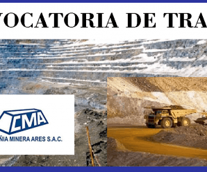 CONVOCATORIA DE TRABAJO PARA Compañía Minera Ares SAC