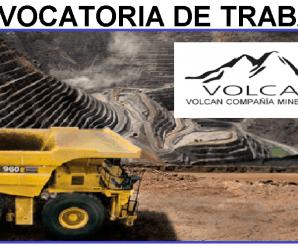 CONVOCATORIA DE TRABAJO PARA Volcan Compañia Minera