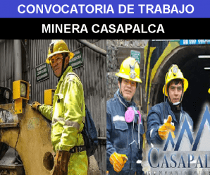 CONVOCATORIA DE TRABAJO PARA MINERA CASAPALCA