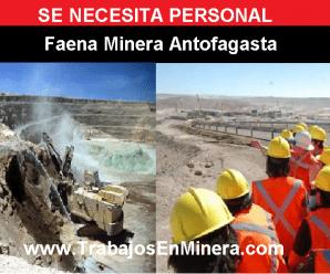 SE NECESITA PERSONAL PARA FAENA MINERA antofagasta