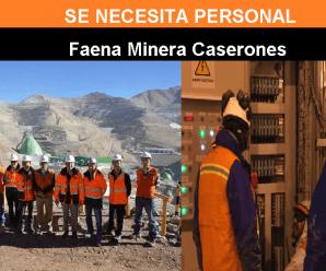 SE NECESITA PERSONAL DE TRABAJO PARA Faena Minera Caserones