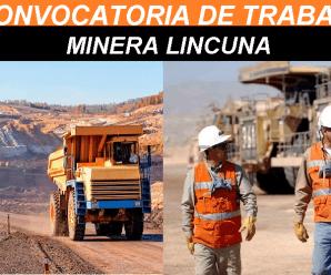 CONVOCATORIA DE TRABAJO PARA COMPAÑIA MINERA LINCUNA S.A