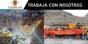 Oportunidades laborales Para CODELCO La Corporación Nacional del Cobre de Chile