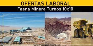 OFERTAS LABORAL PARA Faena Minera Turnos 10x10
