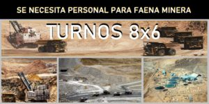SE NECESITA PERSONAL PARA FAENA MINERA EN TURNOS 8x6