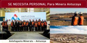 SE NECESITA PERSONAL PARA Antofagasta Minerals - Antucoya