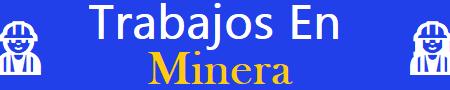 Trabajos En Minera