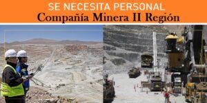 SE NECESITA PERSONAL PARA Compañía Minera II Región