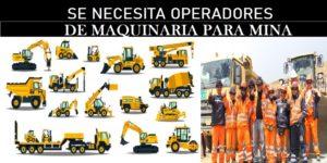 SE REQUIERE OPERADORES DE MAQUINARIA PARA MINA (Mayo 2020)