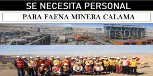 SE NECESITA PERSONAL PARA FAENA MINERA CALAMA (Mayo 2020)