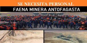SE NECESITA PERSONAL PARA Faena Minera Antofagasta | Junio 2020