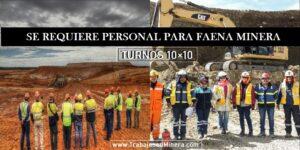 SE REQUIERE PERSONAL PARA FAENA MINERA | TURNOS 10x10