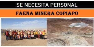 SE NECESITA PERSONAL PARA Faena Minera Copiapo