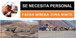 SE NECESITA PERSONAL PARA Faena Minera Zona Norte | JULIO 2020