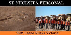SE NECESITA PERSONAL PARA SQM Faena Nueva Victoria