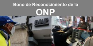 Bono de Reconocimiento de la ONP, Consulta si eres beneficiario y cuánto podrías recibir.