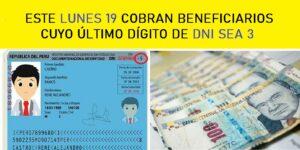 ESTE LUNES 19 COBRAN BENEFICIARIOS CUYO ÚLTIMO DÍGITO DE DNI SEA 3