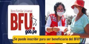 BFU ¿Se puede inscribir para ser beneficiario del BFU? LINK BFU Bono Familiar Universal
