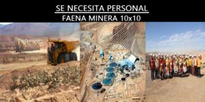 Oportunidad de trabajo para Faena minera 10x10