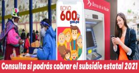 Bono 600: consulta si podrás cobrar el subsidio estatal 2021