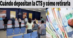 Retiro de la CTS al 100%: Cuándo depositan la CTS y cómo retirarla