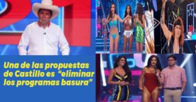 Pedro Castillo propone eliminar la televisión basura y los programas de farándula